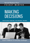 Making Decisions: Expert Solutions to Everyday Challenges (Pocket Mentor) Cover Image