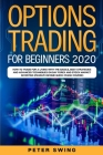Options Trading For Beginners 2020: How To Trade For a Living with the Basics, Best Strategies and Advanced Techniques on Day Forex and Stock Market I Cover Image
