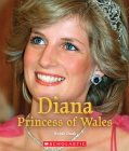 Diana Princess of Wales (A True Book: Queens and Princesses) (Library Edition) Cover Image
