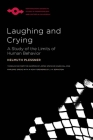 Laughing and Crying: A Study of the Limits of Human Behavior (Studies in Phenomenology and Existential Philosophy) Cover Image