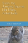 Slicko, the Jumping Squirrel: Her Many Adventures Cover Image