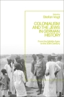 Colonialism and the Jews in German History: From the Middle Ages to the 20th Century Cover Image
