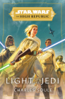 Star Wars: Light of the Jedi (The High Republic) (Light of the Jedi (Star Wars: The High Republic)) Cover Image