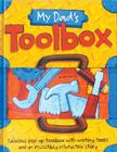 My Dad's Toolbox: Fabulous Pop-Up Toolbox with Working Tools and an Irresistibly Interactive Story Cover Image