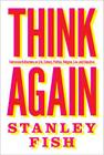 Think Again: Contrarian Reflections on Life, Culture, Politics, Religion, Law, and Education Cover Image