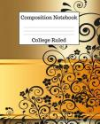 Composition Notebook College Ruled: 100 Pages - 7.5 x 9.25 Inches - Paperback - Black & Gold Design Cover Image