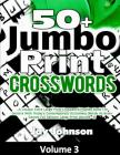 50+ Jumbo Print Crosswords: A Special Extra-Large Print Crossword Puzzles Book for Seniors with Today's Contemporary Dictionary Words As Brain Gam Cover Image