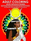 Adult Coloring Book for Black Women: Melanin Goddess, Black Queens, Princesses, Mermaids, African American Afro Dreadlocks, Good vibes, Relaxation, An Cover Image
