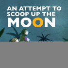 Attempt to Scoop Up the Moon (Favorite Childrens Cartoons From China) Cover Image