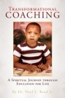 Transformational Coaching: A Spiritual Journey through Education for Life Cover Image
