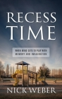 Recess Time: When Mind Gets to Play with Memory and Imagination Cover Image
