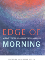 Edge of Morning: Native Voices Speak for the Bears Ears Cover Image