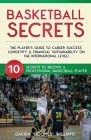 Basketball Secrets: 10 Secrets to Become A Professional Basketball Player Cover Image