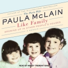 Like Family Lib/E: Growing Up in Other People's Houses, a Memoir Cover Image