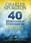 40 Mornings and Evenings in Psalms: A 40-Day Devotional Cover Image