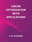 Linear Optimisation with Applications Cover Image