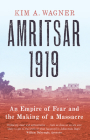 Amritsar 1919: An Empire of Fear and the Making of a Massacre Cover Image