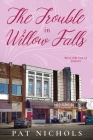 The Trouble In Willow Falls Cover Image