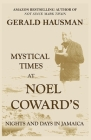 Mystical Times at Noel Coward's: Nights and Days in Jamaica Cover Image