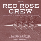 Red Rose Crew Lib/E: A True Story of Women, Winning, and the Water Cover Image
