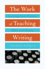 The Work of Teaching Writing: Learning from Fiction, Film, and Drama Cover Image