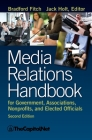 Media Relations Handbook for Government, Associations, Nonprofits, and Elected Officials, 2e Cover Image