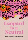 Leopard is Neutral: A Really Useful Style Guide Cover Image