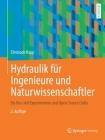 Hydraulik Für Ingenieure Und Naturwissenschaftler: Ein Kurs Mit Experimenten Und Open-Source Codes Cover Image