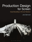 Production Design for Screen: Visual Storytelling in Film and Television (Required Reading Range) Cover Image