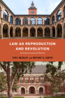 Law as Reproduction and Revolution: An Interconnected History Cover Image