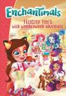 Enchantimals: Felicity Fox's Wild Wonderwood Adventure Cover Image