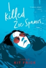 I Killed Zoe Spanos Cover Image