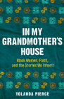 In My Grandmother's House: Black Women, Faith, and the Stories We Inherit Cover Image