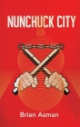 Nunchuck City Cover Image