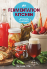 The Fermentation Kitchen: Recipes for the Craft Beer Lover's Pantry Cover Image