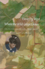 Where the Wild Grape Grows: Selected Writings, 1930-1950 Cover Image