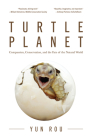 Turtle Planet: Compassion, Conservation, and the Fate of the Natural World (for Readers of the Mad Monk Manifesto, the Hidden Life of Cover Image