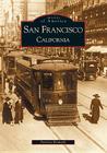 San Francisco, California (Images of America (Arcadia Publishing)) Cover Image