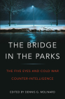 The Bridge in the Parks: The Five Eyes and Cold War Counter-Intelligence Cover Image