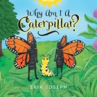 Why Am I A Caterpillar? Cover Image