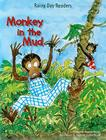 Monkey in the Mud (Rainy Day Readers) Cover Image