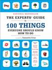The Experts' Guide to 100 Things Everyone Should Know How to Do Cover Image
