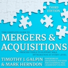 The Complete Guide to Mergers and Acquisitions: Process Tools to Support M&A Integration at Every Level, 3rd Edition Cover Image