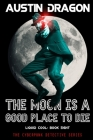 The Moon Is a Good Place to Die (Liquid Cool, Book 8): The Cyberpunk Detective Series Cover Image