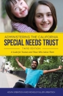 Administering the California Special Needs Trust: A Guide for Trustees and Those Who Advise Them Cover Image