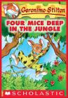 Four Mice Deep in the Jungle (Geronimo Stilton #5) Cover Image