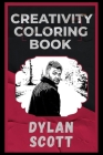 Dylan Scott Creativity Coloring Book: An Entertaining Coloring Book for Adults Cover Image