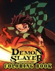 Demon Slayer Coloring Book: An Awesome Coloring Book For Relaxation And Stress Relief With A Bunch Of Illustrations Of Demon Slayer Cover Image