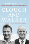 Clough and Walker: Forest's Greatest Managers Cover Image