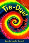 Tie-Dye! The How-To Book: Back by Popular Demand! Cover Image
